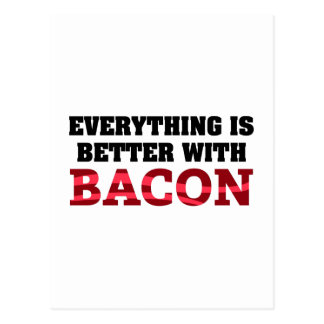 Everything Is Better With Bacon Post Cards