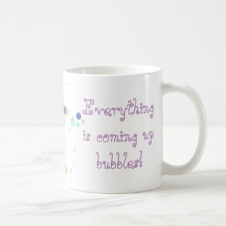 Everything Is Coming Up Bubble Coffee Mug