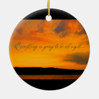 """Everything is going to be all right"" ornament"