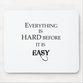 everything is hard before it is easy goethe mouse pad