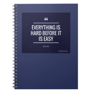 Everything is Hard Before it is Easy Quote Spiral Notebook