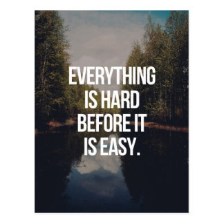 Everything Is Hard Quote Postcard