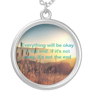 Everything is Okay in the End Silver Plated Necklace