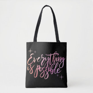 """Everything is Possible"" Tote Bag"