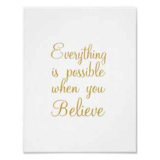 Everything is possible when you believe - art poster
