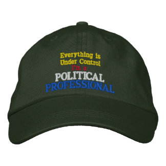 Everything is Under Control Political Professional Embroidered Baseball Cap