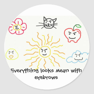 Everything looks mean with eyebrows classic round sticker