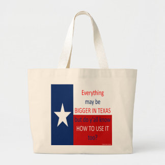 Everything May Be Bigger In Texas... Large Tote Bag