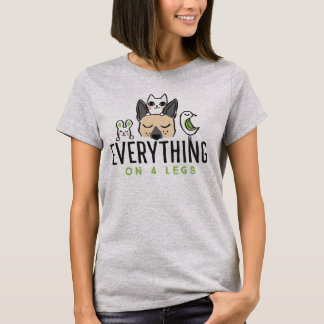 Everything On 4 Legs Front and Back T-Shirt