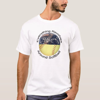 Everything Revolves Around Softball T-Shirt