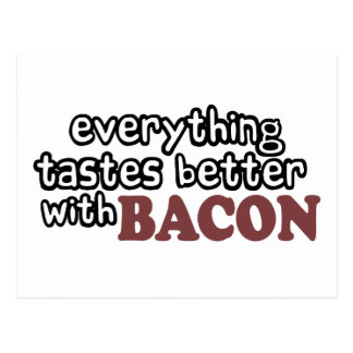 everything tastes better bacon postcard