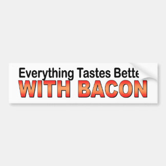 Everything Tastes Better With Bacon funny sticker Bumper Sticker