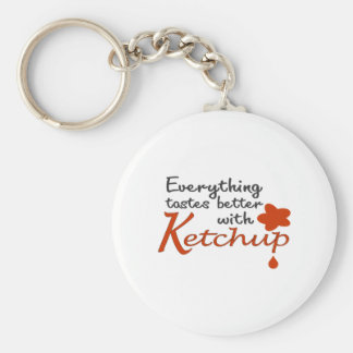 Everything Tastes Better With Ketchup Keychain