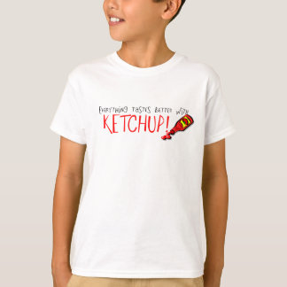 Everything Tastes Better with Ketchup T-Shirt