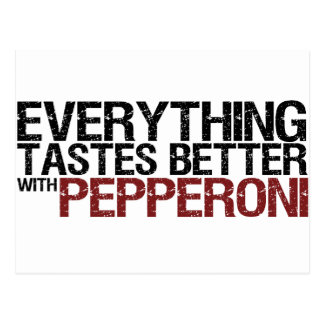 Everything tastes better with pepperoni postcard