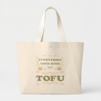 Everything tastes better with tofu large tote bag