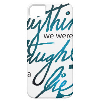 Everything We Were Taught iPhone 5 Cover