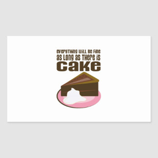 Everything Will Be Fine As Long As There Is Cake Sticker