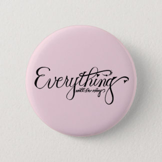 Everything Will Be Okay Button