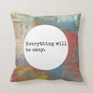 Everything will be okay Paint Pattern Pillow. Throw Pillow
