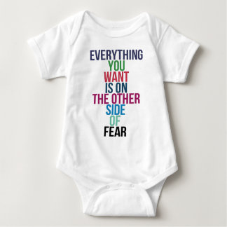 Everything You Want Is On The Other Side Of Fear Baby Bodysuit