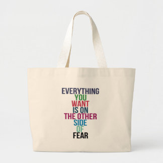Everything You Want Is On The Other Side Of Fear Large Tote Bag