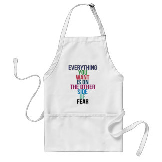 Everything You Want Is On The Other Side Of Fear Standard Apron
