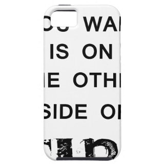 everything you want is onthe other side  of fire.p iPhone 5 covers