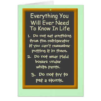 Everything You Will Ever Need To Know In Life Card