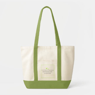 EverythingHappensForAReason Tote Bag