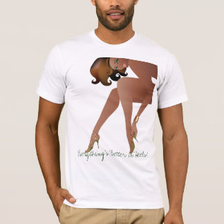 Everything's Better In Heels! T-Shirt