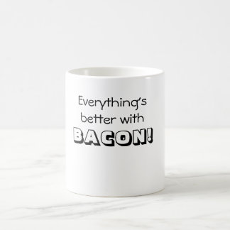 Everything's better with BACON! Mug