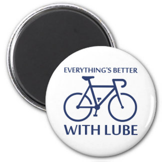 Everything's Better With Lube Magnet