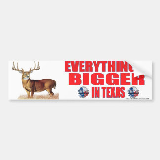 Everything's Bigger In Texas Bumper Sticker