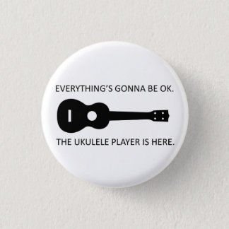 Everything's Gonna Be OK 1 Inch Round Button