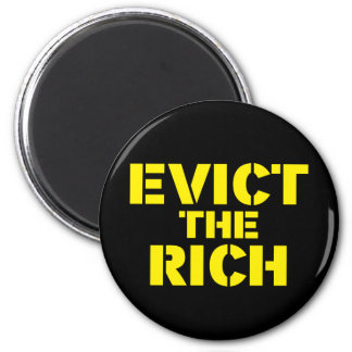 Evict the Rich Magnet