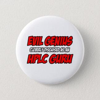 Evil Genius...HPLC Guru 2 Inch Round Button