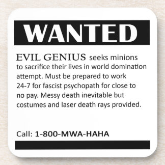 Evil Genius Wanted Ad Coaster
