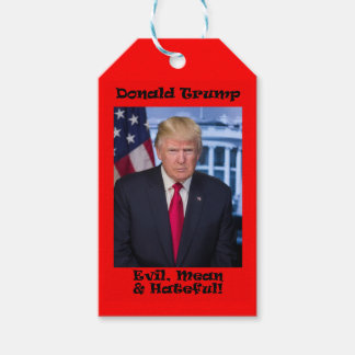Evil Mean And Hateful - Anti Trump Gift Tags