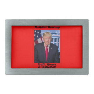 Evil Mean And Hateful - Anti Trump Rectangular Belt Buckles