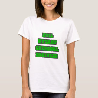 Evil Mutant Chemical Engineer T-Shirt