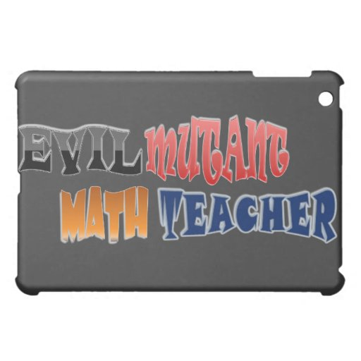 Evil mutant Math Teacher iPad Mini Case