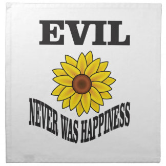 evil never was happiness napkin