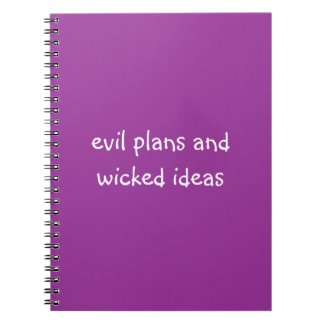 Evil plans and wicked ideas | funny slogan notebook