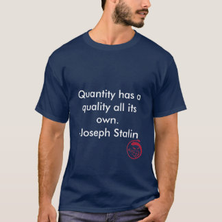 Evil Smile, Quantity has a quality all its own.... T-Shirt