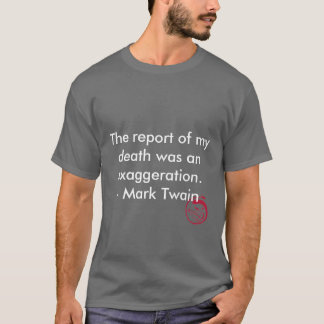 Evil Smile, The report of my death was an exagg... T-Shirt