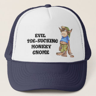 Evil Toe-Sucking Monkey Gnome Trucker Hat