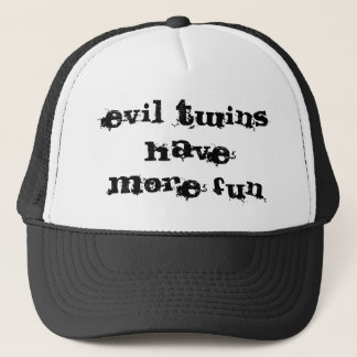 evil twins have more fun trucker hat