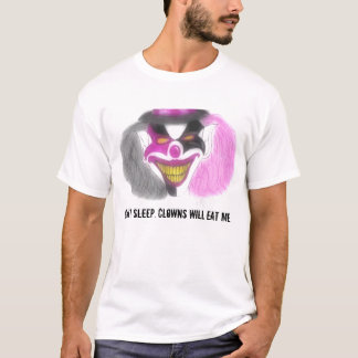 evilclowns, Can't sleep. Clowns will eat me. T-Shirt