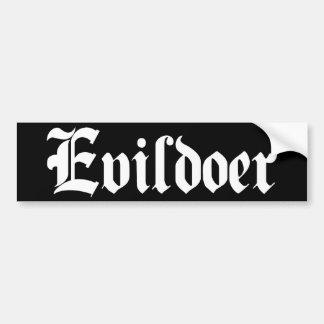 Evildoer Bumper Stickers